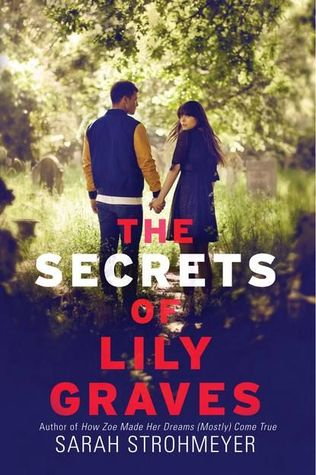 Book cover the secrets of lily graves by sarah strohmeyer