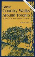 Great country walks around Toronto - within reach by public transit by Elliott Katz