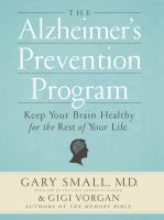 The Alzheimer's prevention program - keep your brain healthy for the rest of your life