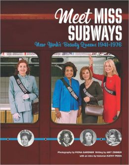 Meet Miss Subways  New York's beauty queens 1941-1976