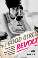 The good girls revolt - how the women of Newsweek sued their bosses and changed the workplace