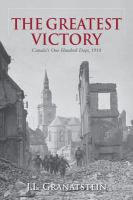 The greatest victory Canada's one hundred days 1918