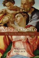 Michelangelo the Artist the Man and His Times