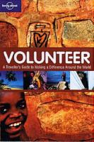 Volunteer- a traveller's guide to making a difference around the world