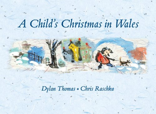 Christopher Raschka. A Child's Christmas in Wales