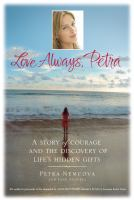 Love always Petra a story of courage and the discovery of life's hidden gifts