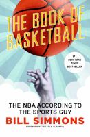 The Book of Basketball - The NBA According to The Sports Guy