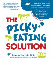 The picky eating solution - work with your child's unique eating type to beat mealtime struggles forever