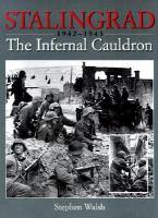 Stalingrad the infernal cauldron 1942-1943
