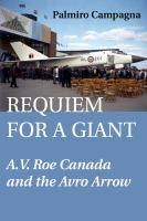 Requiem for a giant A V Roe Canada and the Avro Arrow