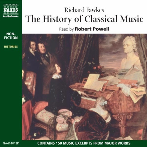 Richard Fawkes The History of Classical Music