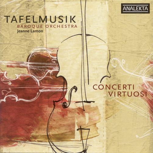 Tafelmusik Baroque Orchestra Concerti Virtuosi