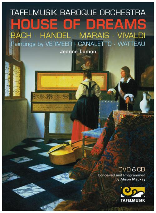 Tafelmusik Baroque Orchestra House of Dreams