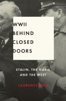 World War II behind closed doors Stalin the nazis and the west