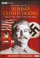 World War II behind closed doors Stalin, the Nazis and the West