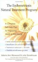 The endometriosis natural treatment program by Valarie Ann Worwood