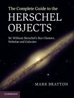 The complete guide to the Herschel objects Sir William Herschel's star clusters nebulae and galaxies