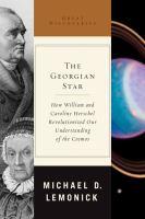The Georgian star how William and Caroline Herschel revolutionized our understanding of the cosmos