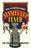 Stanley Cup fever 100 years of hockey greatness
