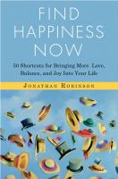Find happiness now - 50 shortcuts for bringing more love, balance, and joy into your life