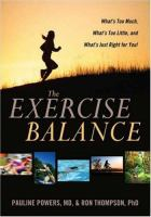 The exercise balance - what's too much, what's too little, and what's just right for you!