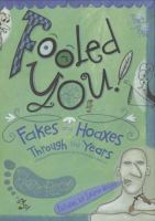 Fooled You! Fakes and Hoaxes Through the Years