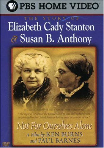 Not for Ourselves Alone The Story of Elizabeth Cady Stanton & Susan B. Anthony  DVD