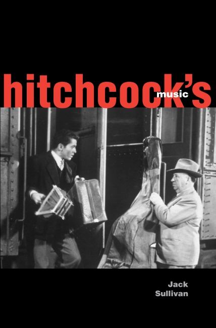 Hitchcock's Music  by Jack Sullivan