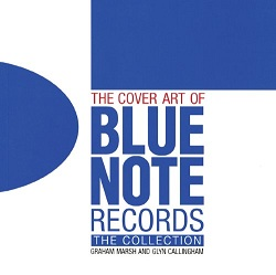 The Cover Art Of Blue Note Records, by Graham Marsh
