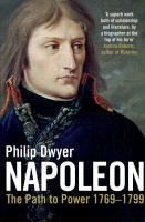 Napoleon Volume 1 the path to power 1769-1799