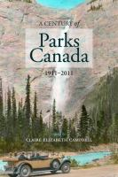 A century of Parks Canada 1911-2011