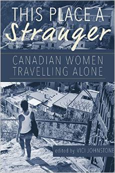 This place a stranger - Canadian women travelling alone