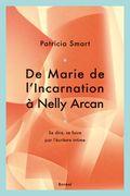 De Marie de l'Incarnation à Nelly Arcan de Patricia Smart