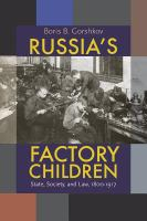 Russia's factory children state society and law 1800-1917