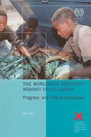 The worldwide movement against child labour progress and future directions