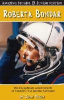 Roberta Bondar the exceptional achievements of Canada's first woman astronaut