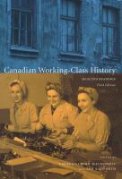 Canadian working-class history selected readings 3rd ed