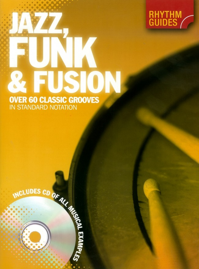 Jazz, Funk & Fusion Over 60 Classic Grooves In Standard Notation