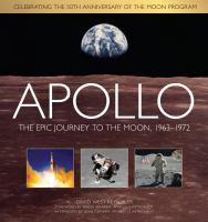 Apollo the epic journey to the moon 1963-1972