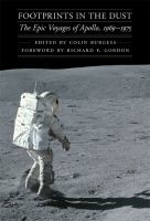 Footprints in the dust the epic voyages of Apollo 1969-1975