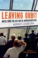 Leaving orbit notes from the last days of American spaceflight