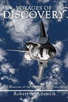 Voyages of Discovery the missions of United States space shuttle Discovery (OV-103) 1984-2011