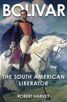 Bolivar the liberator of Latin America
