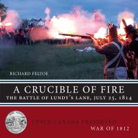 A crucible of fire the Battle of Lundy's Lane, July 25, 1814