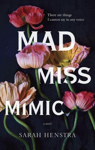 Mad Miss Mimic Sarah Henstra