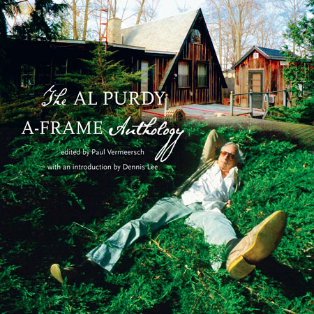 The Al Purdy A-Frame Anthology edited by Paul Vermeersch