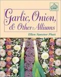 Garlic, onion and other alliums