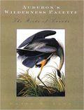 Audubon's Wilderness Palette