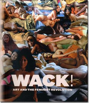 Wack! Art and the feminist revolution