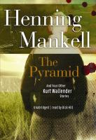 The pyramid and four other Kurt Wallander mysteries Audiobook